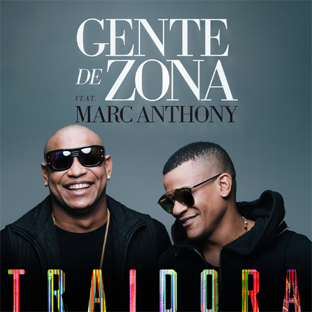 traidora_gente_de_zona_marc_anthony